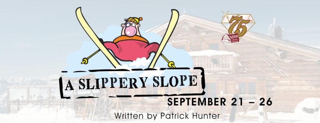 A slippery slope show logo - Barn Theatre School