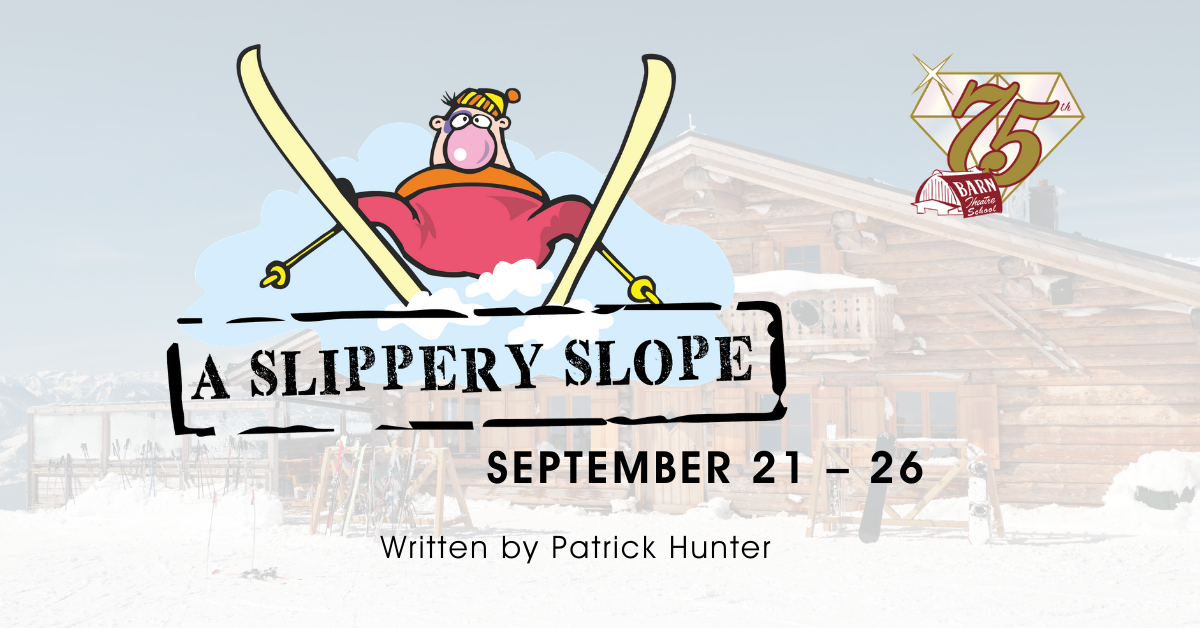A Slippery Slope: Written by Patrick Hunter at the Barn Theatre from September 21 through 26, 2021 image