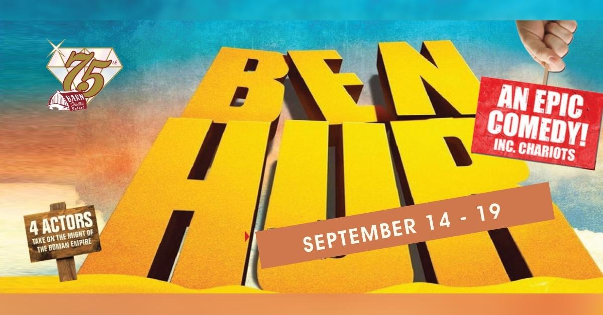 Ben Hur Comedy at the Barn Theatre School September 14-19, 2021